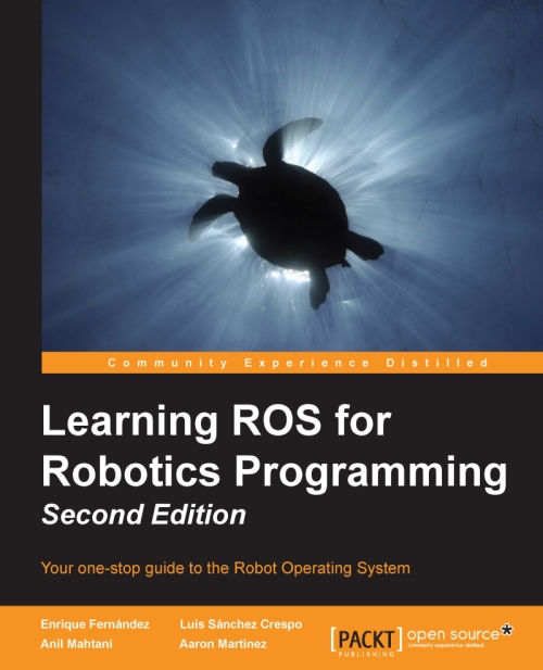 Learning ROS for Robotics Programming -second edition